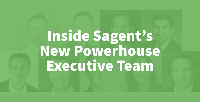 Inside Sagent's New Powerhouse Executive Team